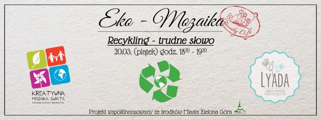 Eko - Mozaika - Recykling - trudne słowo